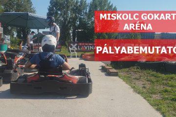 Miskolc Gokart Aréna - Pályabemutató